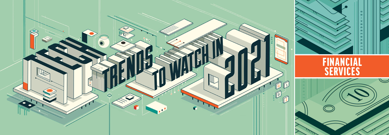 2021 Financial Services Tech Trends